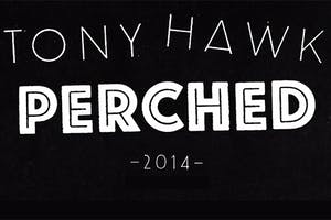 Tony Hawk: Perched — 2014 Full Part