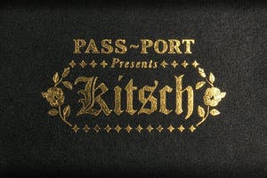 PASS~PORT Presents KITSCH